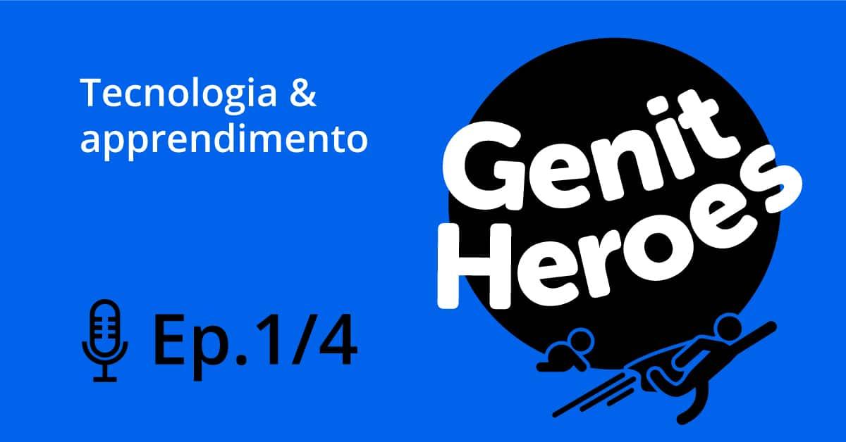 GenitHeroes - Il podcast di Tata - Tecnologia & Apprendimento ep.1